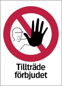 Förbudsskylt Tillträde Förbjudet - 148 x 210 mm i plast