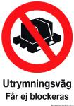 Förbudsskylt ´´Utrymningsväg får ej blockeras´´ - 148 x 210 mm i plast