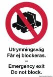 Förbudsskylt ´´Utrymningsväg får ej blockera svenska / engelska