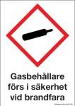 Varningsskylt Gasbehållare förs i säkerhet vid brandfar