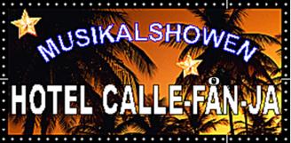 "Musikalshowen ""Hotel-Calle-Fån-Ja"""