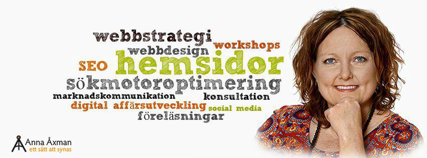 Anna Åxman -ett sätt att synas. SEO- och webbyrå i Halland. Hjälp med sökoptimering, hemsidor, konsultation webbstrategi och marknadsföring i sociala medier i Halmstad, Falkenberg, Varberg, Kungsbacka och Laholm