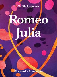Romeo & Julia: på svenska och engelska - William Shakespeare -