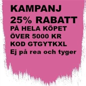 10A Kampanj 25% rabatt på hela köpet över 5000 kr (gäller ej rea och tyger) KOD. GTGYTKXL