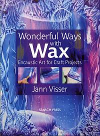 Encaustic Art - Bok - Wonderful Ways with Wax (Beställningsvara)