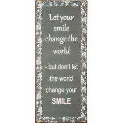 IB Laursen Metall Skylt Let your smile change the world