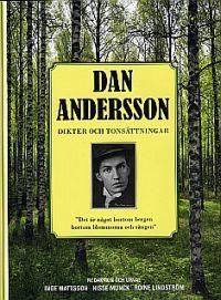 Dan Andersson - Dikter och tonsättningar - Dan Andersson Dikter och tonsättningar.