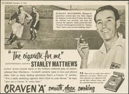 För femtio år sedan var det helt okej att göra reklam för cigarrettrökning - i varje fall om man var Stanley Matthews.